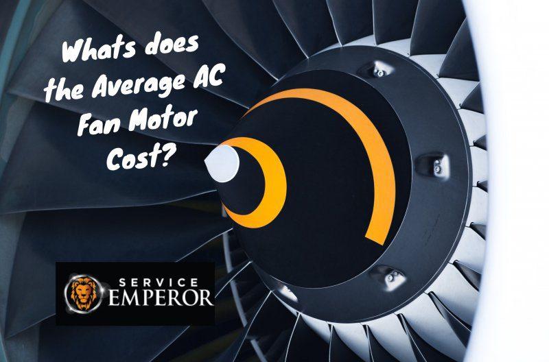 AC Fan Motor cost